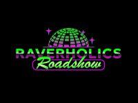 Raverholics Roadshow